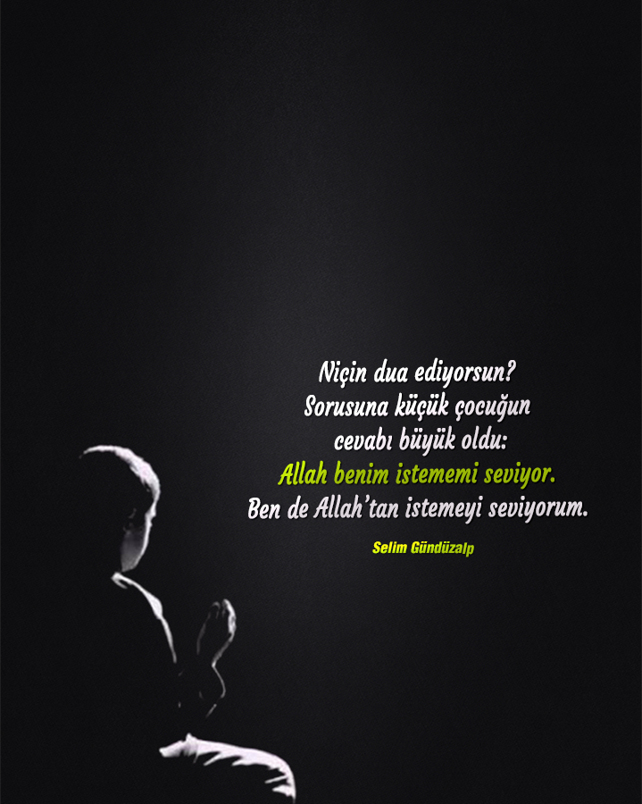 niçin dua ediyrsun