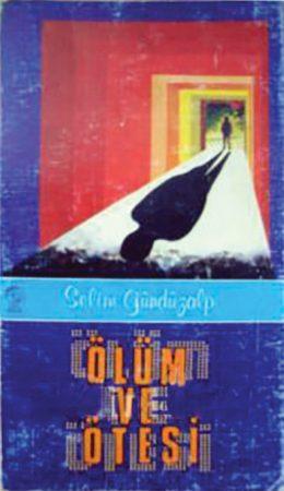 1985'de Cihan Yayınlarından Çıkan İlk Kitabı Ölüm ve Ötesi Kitabı